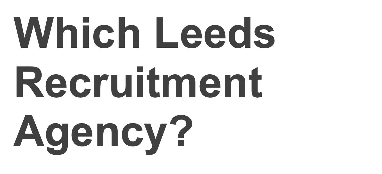 Leeds Recruitment agency